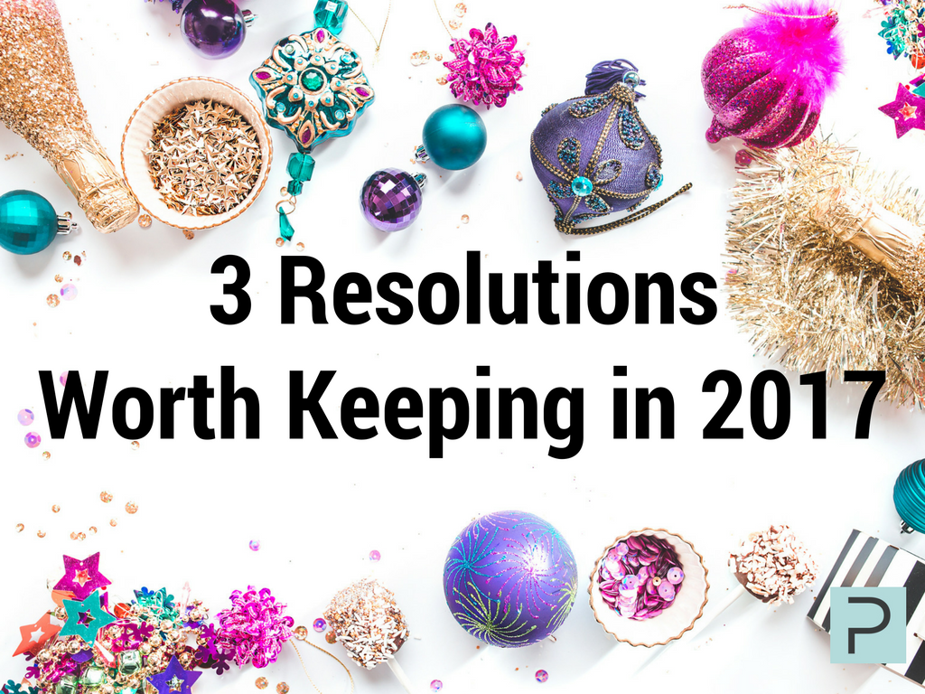 3-resolutions-worth-keeping-in-2017